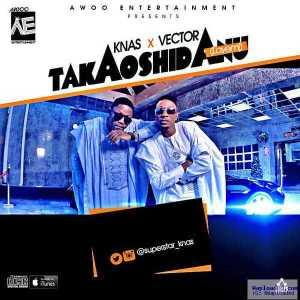 Takaoshi Danu - Knas ft. Vector